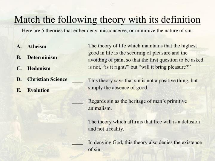 Match the following theory with its definition
