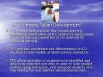 why primary talent development