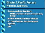 chapter 4 cont d process planning analysis