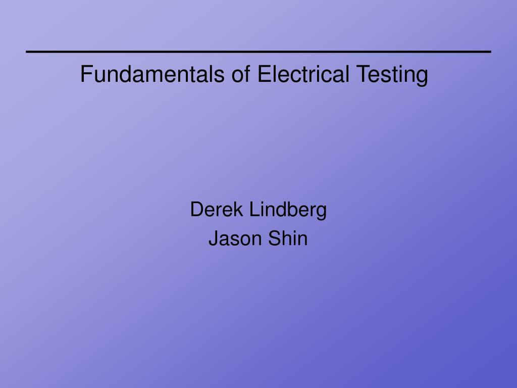 fundamentals of electrical testing l.