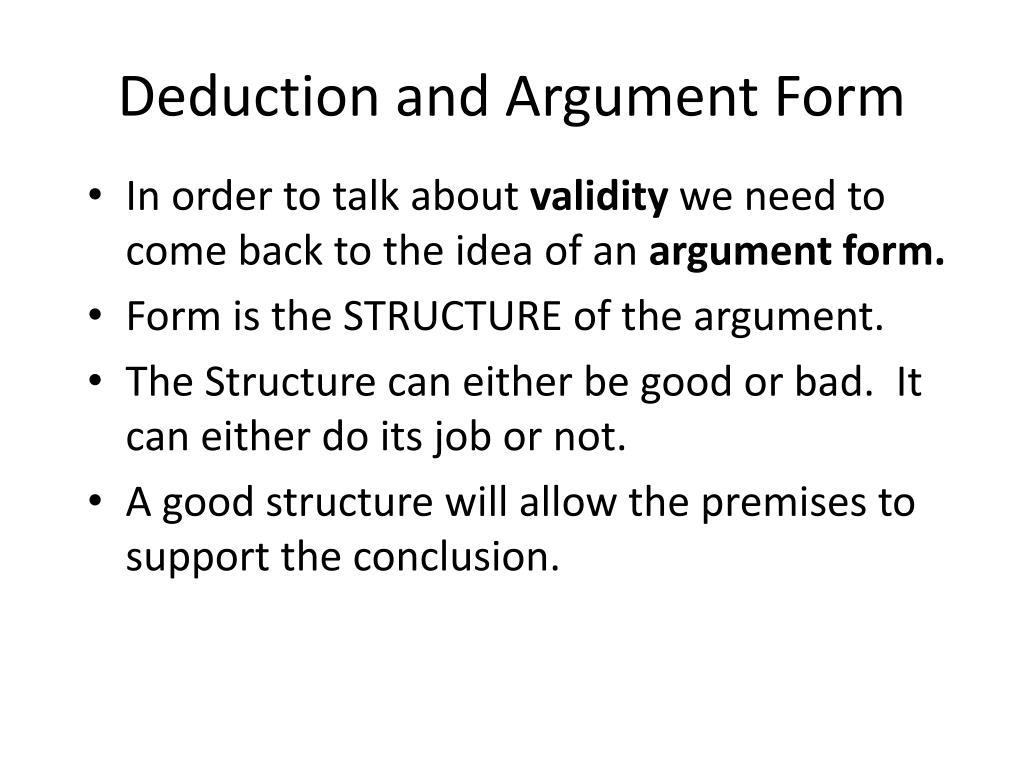 Deduction and Argument Form