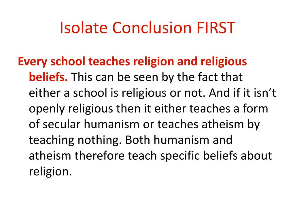 Isolate Conclusion FIRST