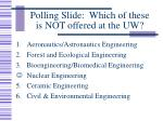 polling slide which of these is not offered at the uw
