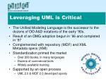 leveraging uml is critical