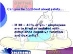 can you be confident about safety