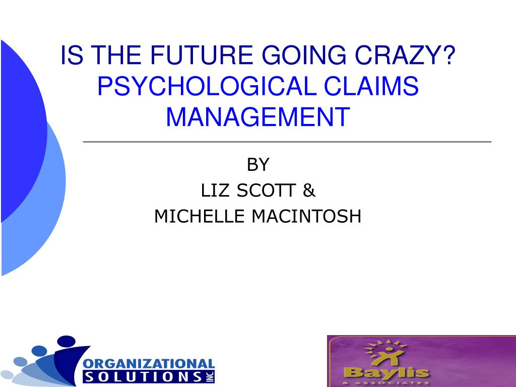 is the future going crazy psychological claims management l.
