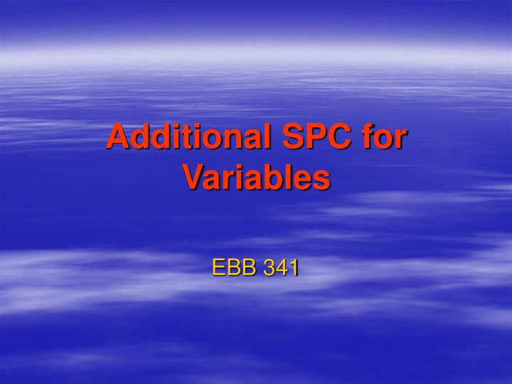 additional spc for variables n.