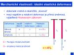 merchanick vlastnosti ide ln elastick deformace