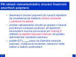 p t oblast viskoelastick ho chov n line rn ch amorfn ch polymer