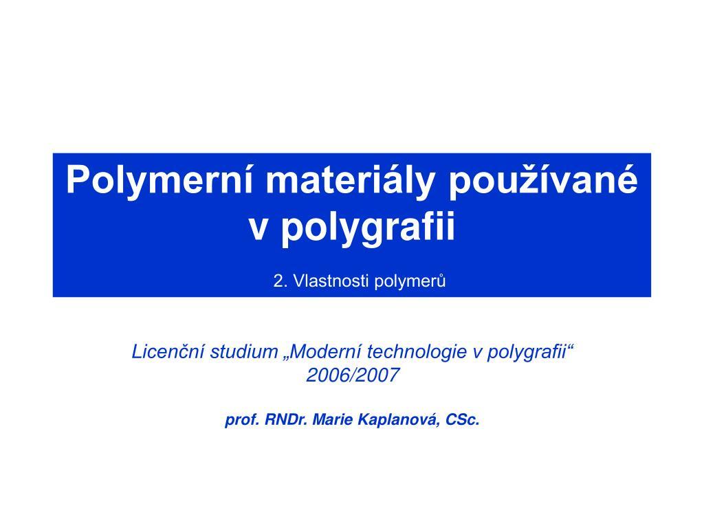polymern materi ly pou van v polygrafii 2 vlastnosti polymer l.