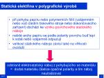 statick elekt ina v polygrafick v rob