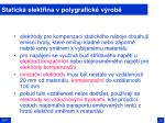 statick elekt ina v polygrafick v rob28