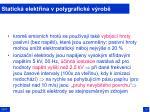statick elekt ina v polygrafick v rob29