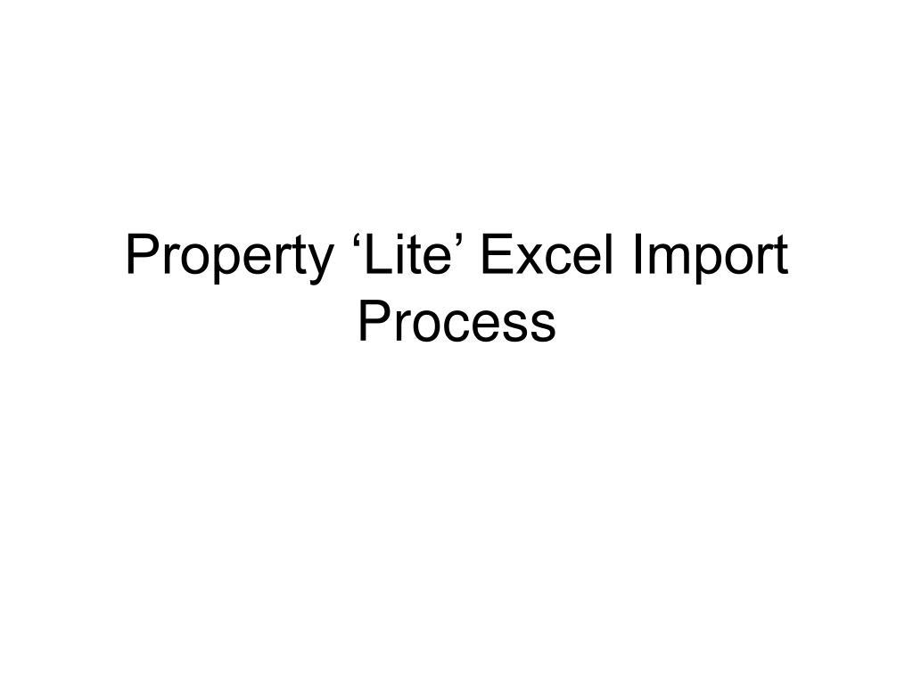 property lite excel import process l.
