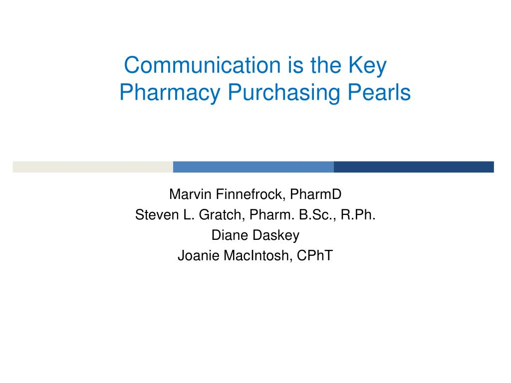communication is the key pharmacy purchasing pearls l.