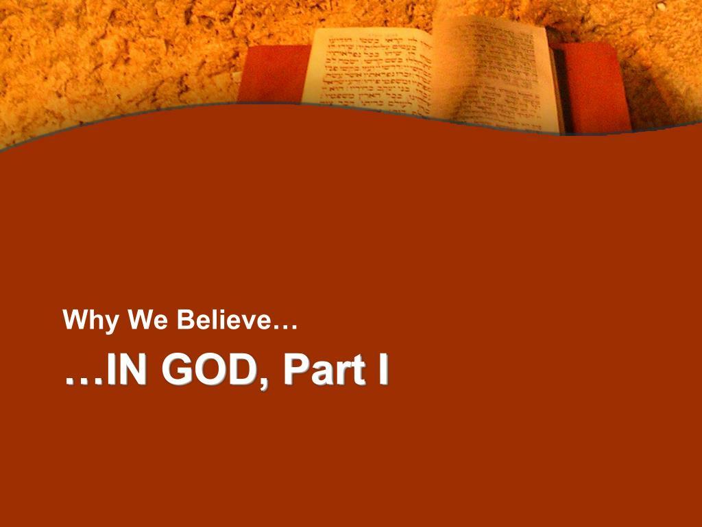 Why We Believe…