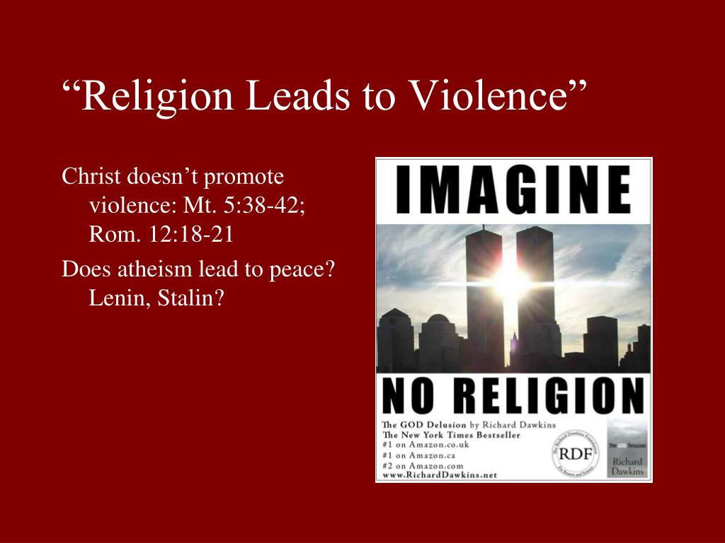 """""""Religion Leads to Violence"""""""