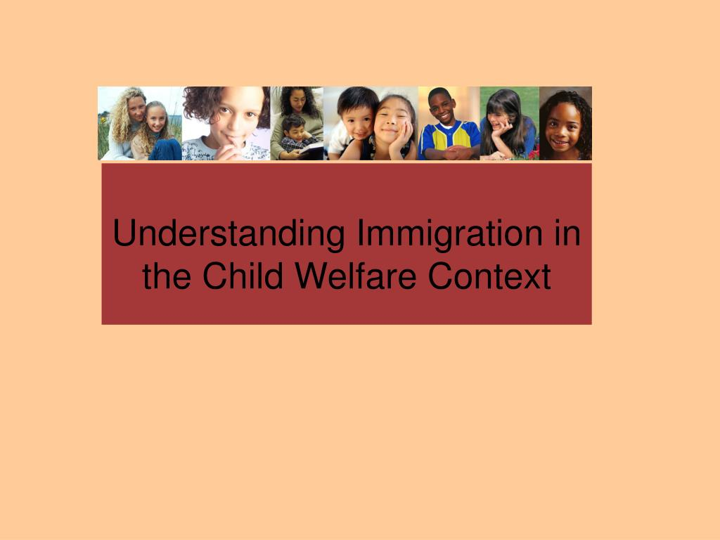 Understanding Immigration in the Child Welfare Context