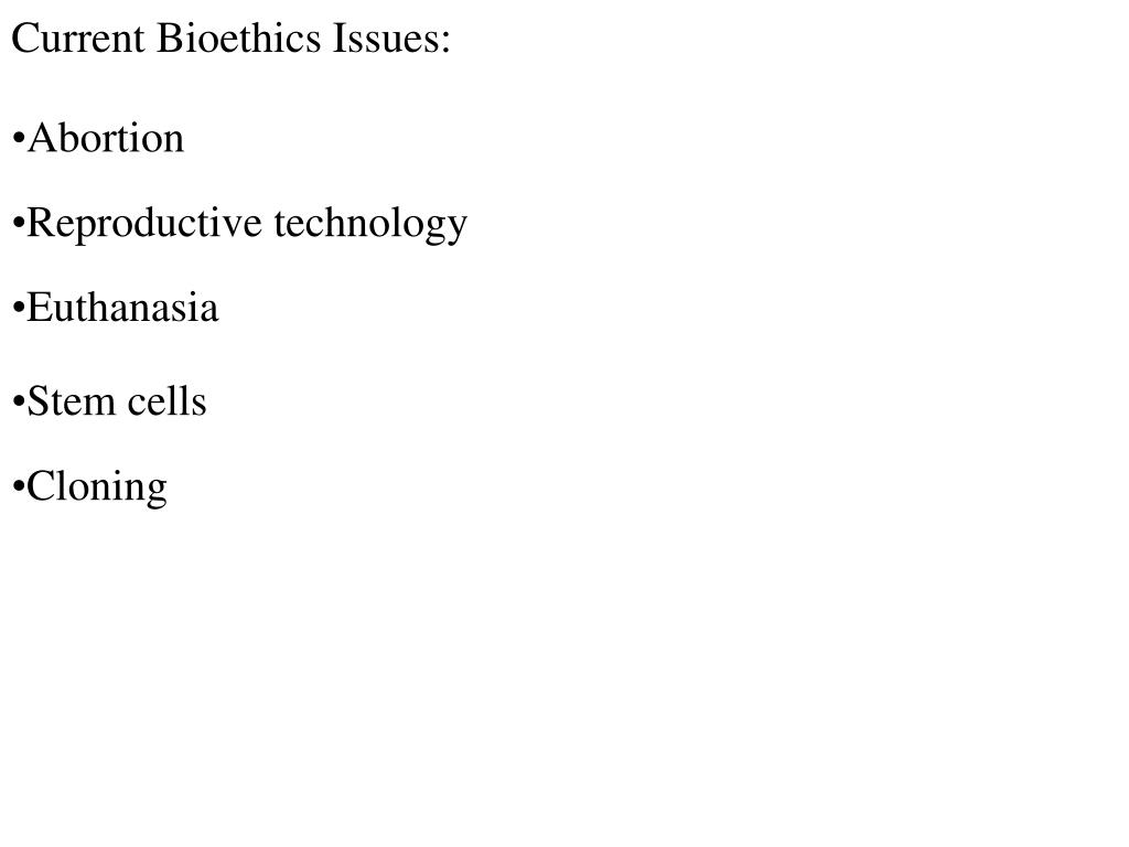 Current Bioethics Issues: