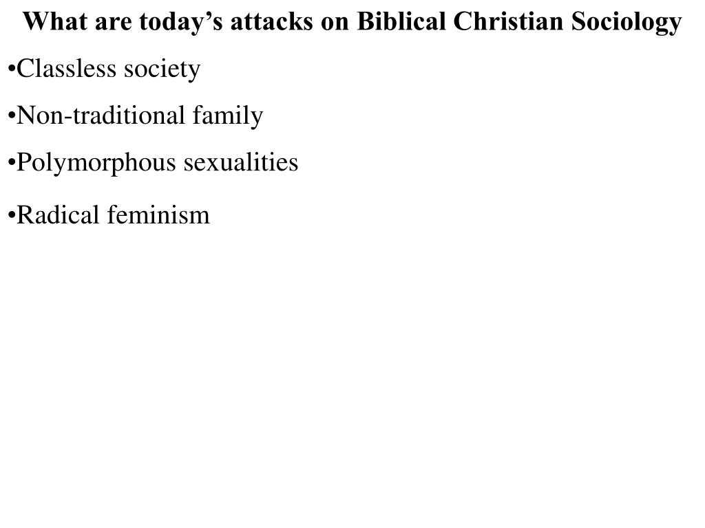 What are today's attacks on Biblical Christian Sociology
