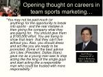 opening thought on careers in team sports marketing