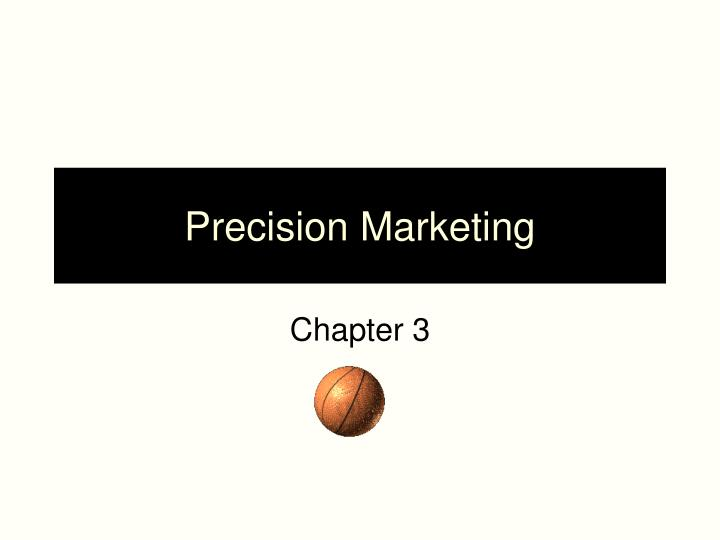 precision marketing n.