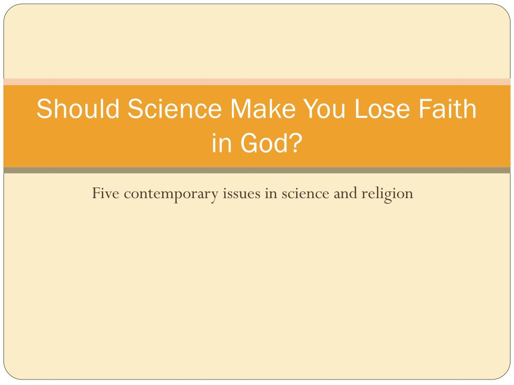 should science make you lose faith in god l.