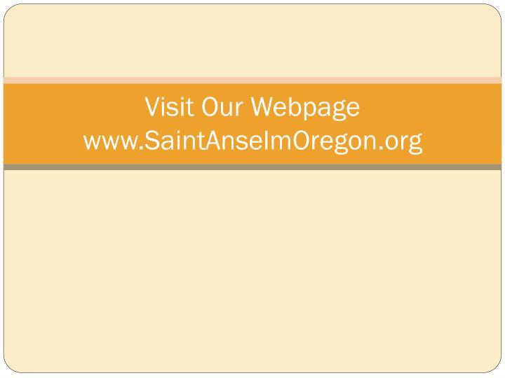 Visit our webpage www saintanselmoregon org