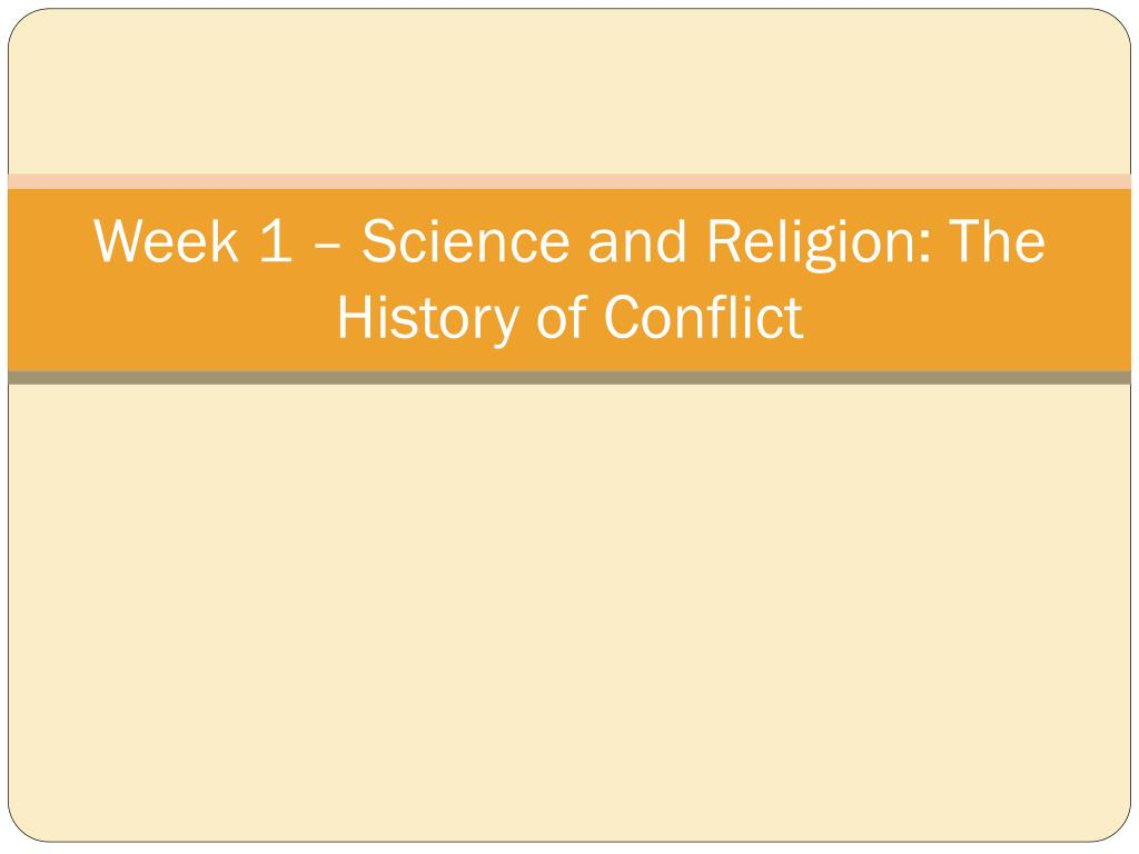 Week 1 – Science and Religion: The History of Conflict