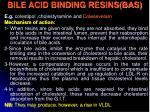 bile acid binding resins bas