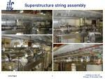 superstructure string assembly