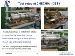 test setup at chechia desy1