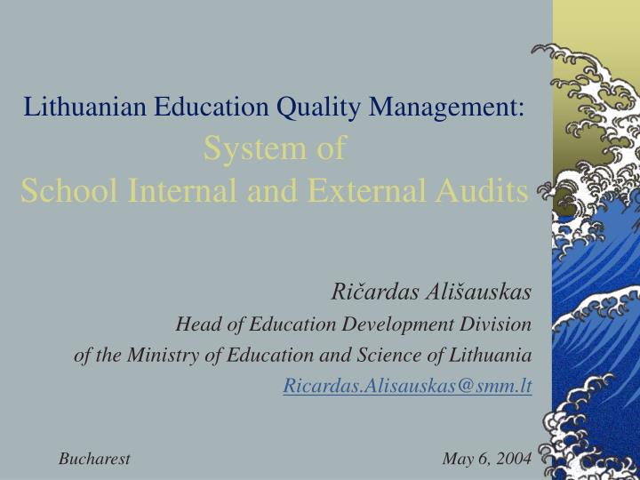 lithuanian education quality management system of school internal and external audits n.