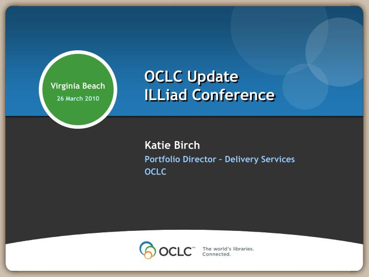 oclc update illiad conference n.