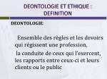 deontologie et ethique definition
