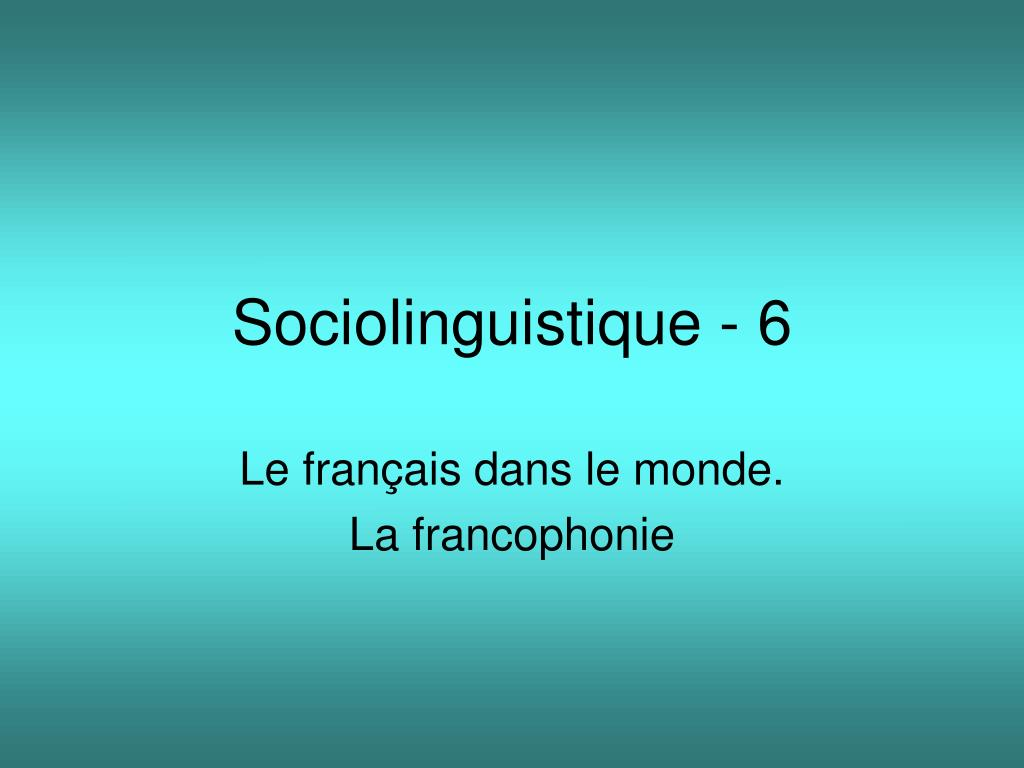 sociolinguistique 6 l.