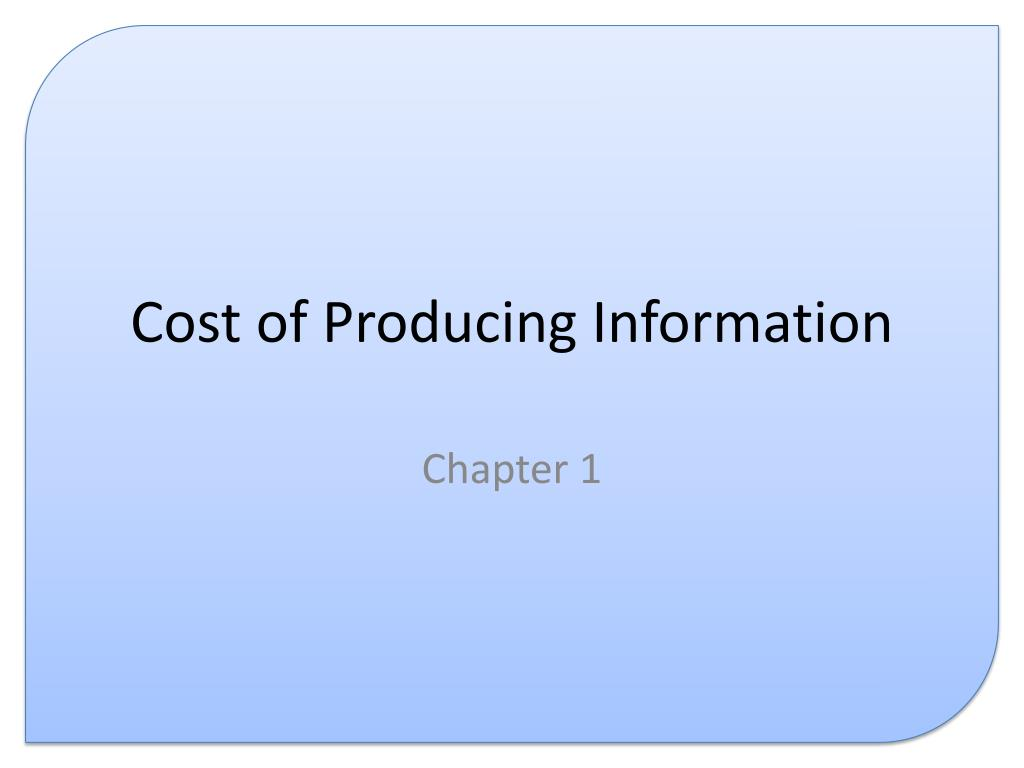 cost of producing information l.