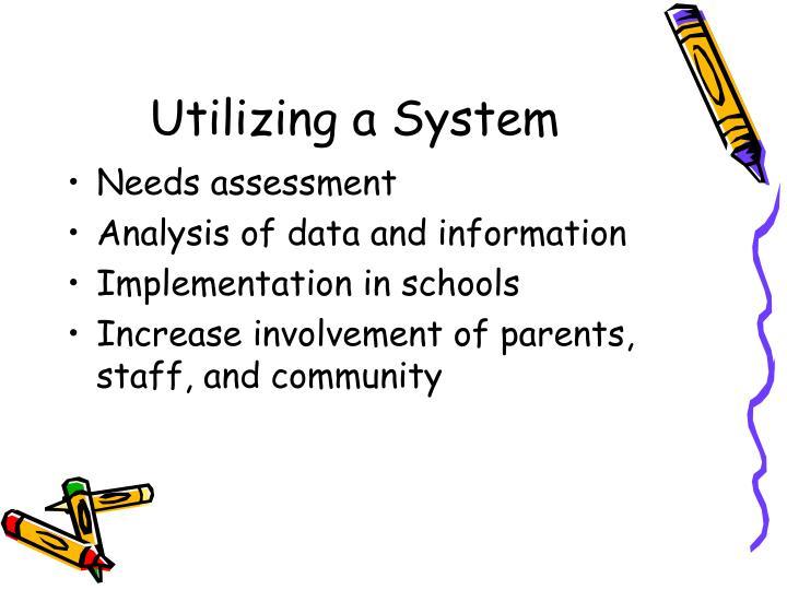 Utilizing a System