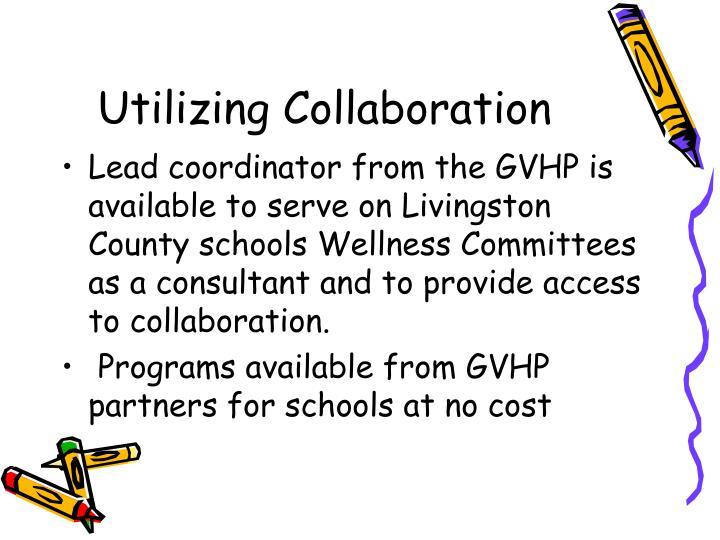 Utilizing Collaboration