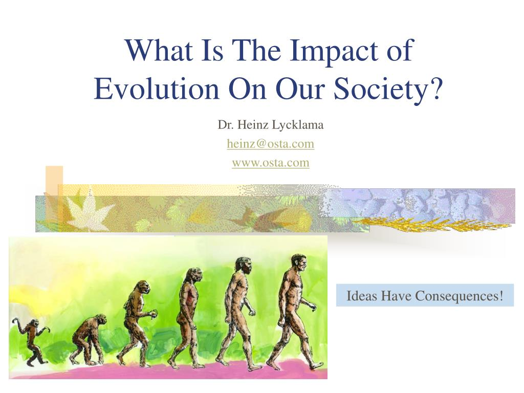 what is the impact of evolution on our society l.