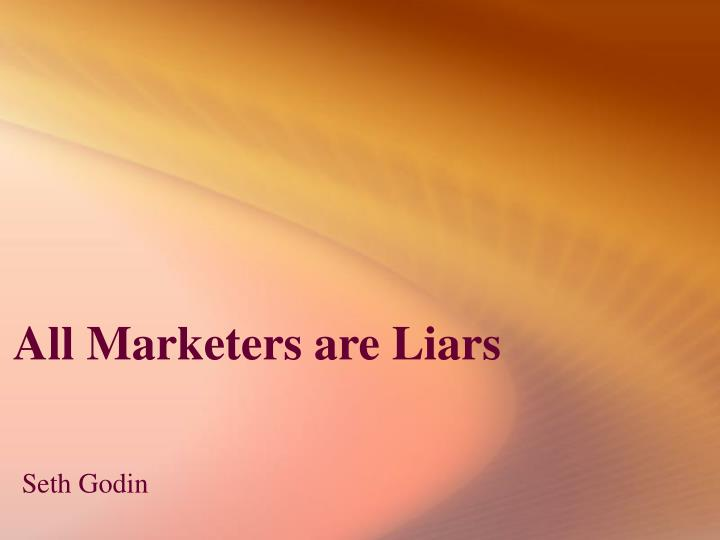 all marketers are liars n.