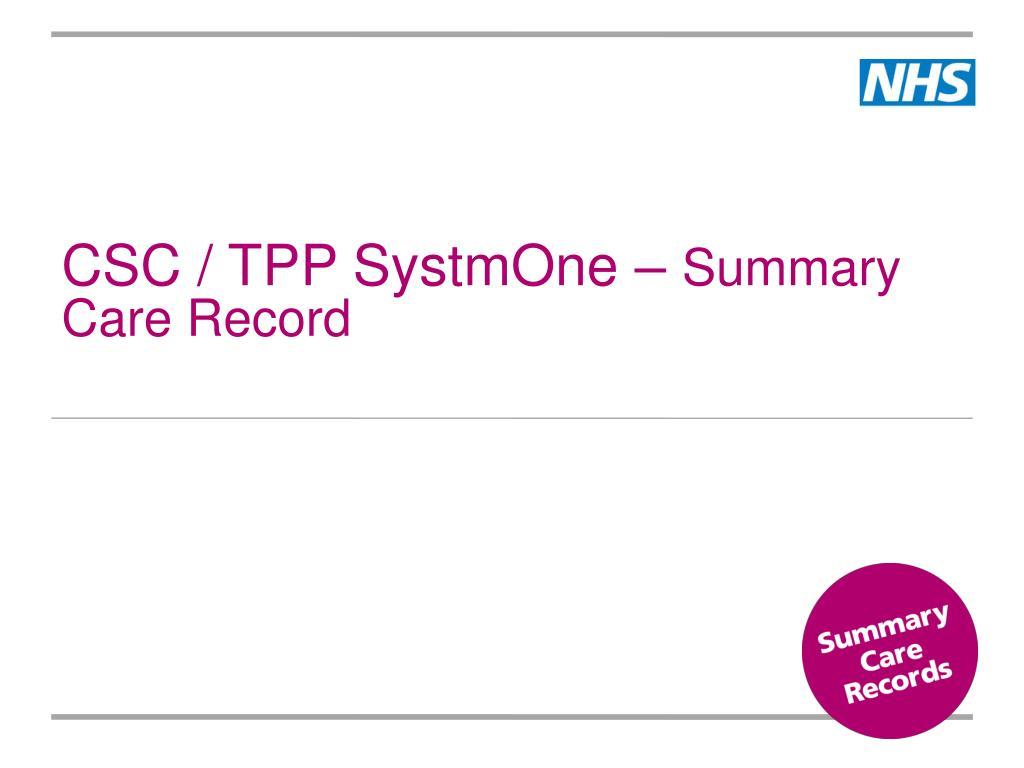 csc tpp systmone summary care record l.
