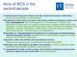 aims of mcs in the second decade