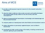 aims of mcs