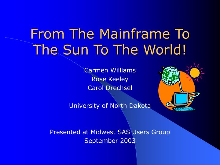 from the mainframe to the sun to the world n.