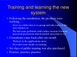 training and learning the new system
