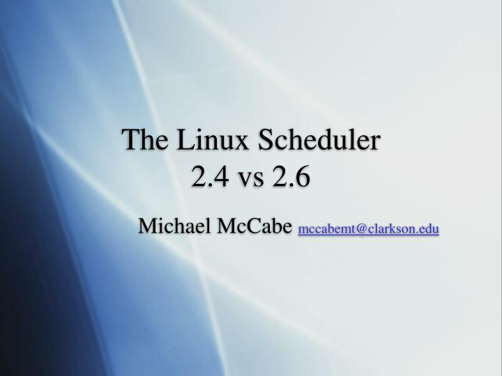 the linux scheduler 2 4 vs 2 6 n.