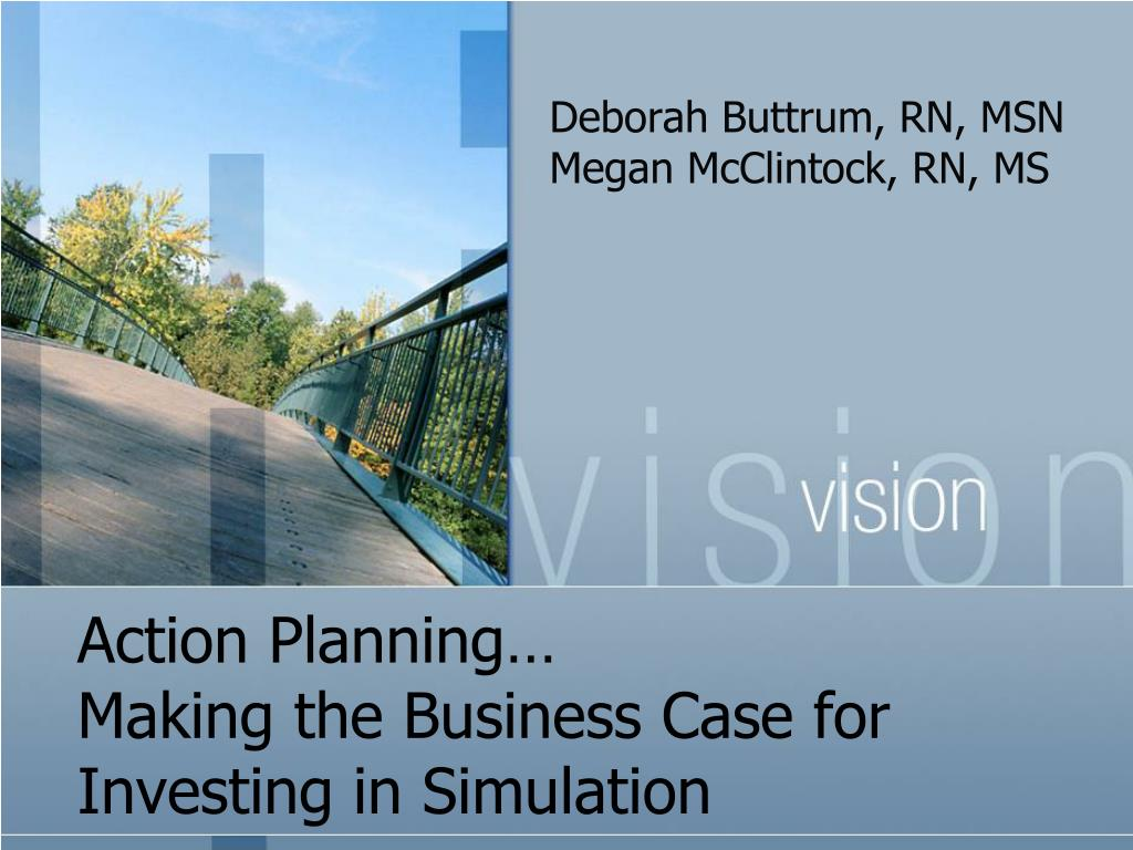 action planning making the business case for investing in simulation l.