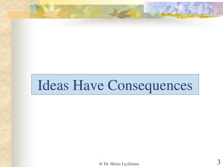 Ideas have consequences