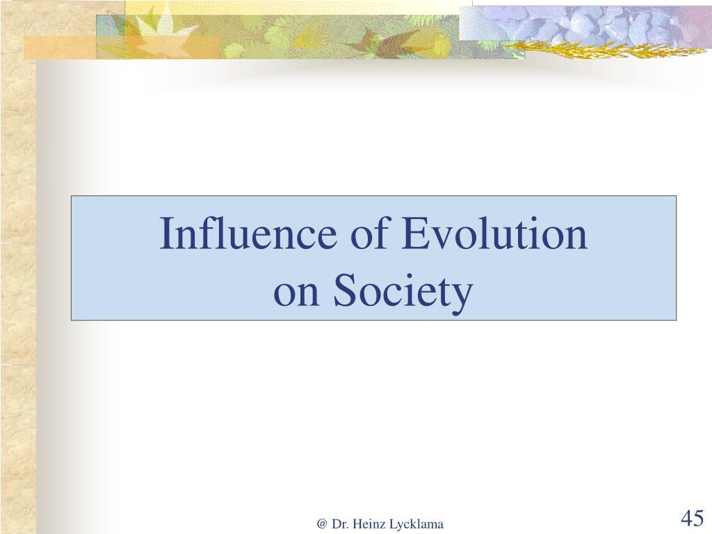 Influence of Evolution